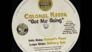 COLONEL REEFA - GOT ME GOING (MILITARY DUB MIX)