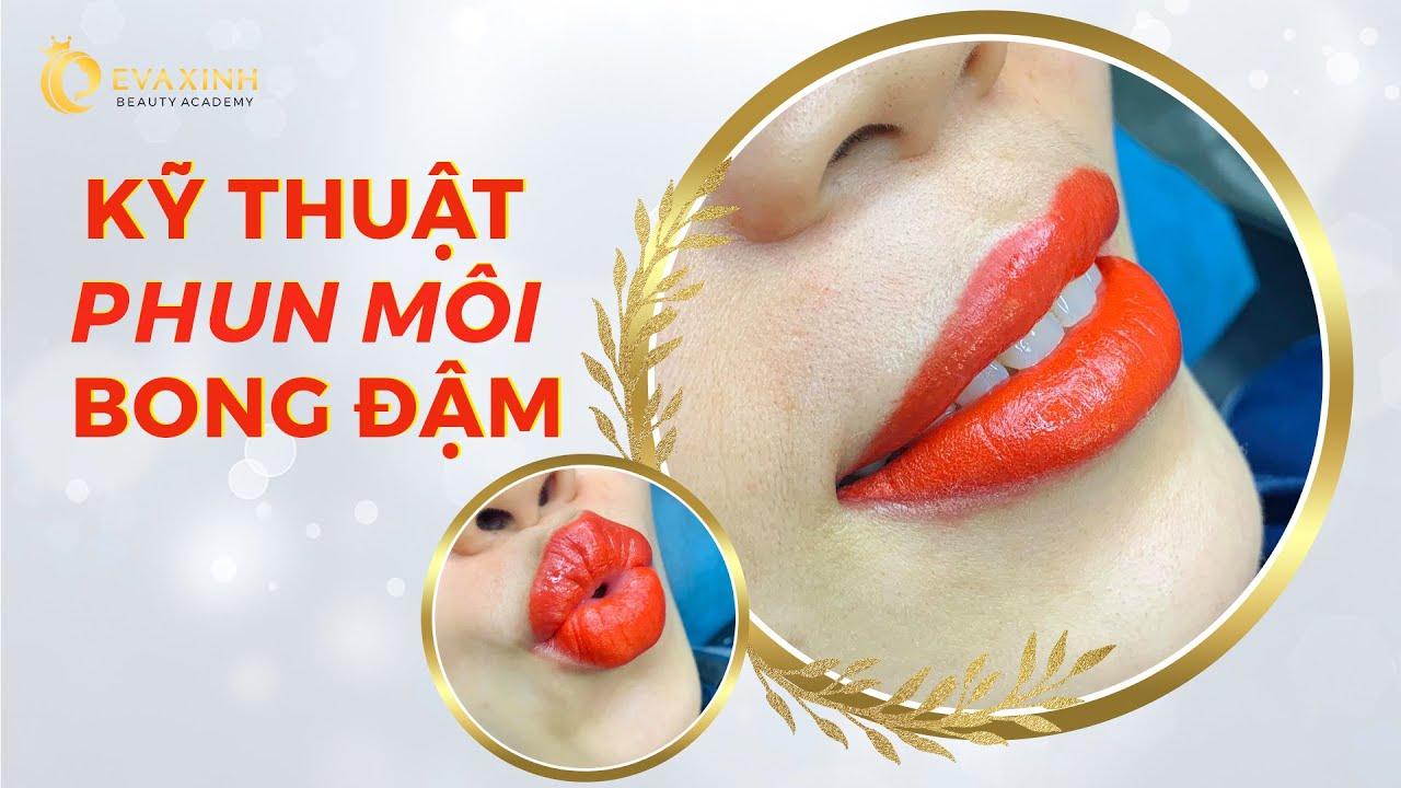 Kỹ thuật phun môi bong đậm, cập nhật công nghệ mới nhất trong buổi hội thảo Evaxinh sắp tới
