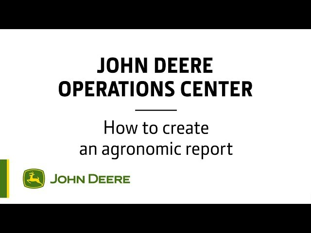 John Deere - Operations Center - How to create an agronomic report