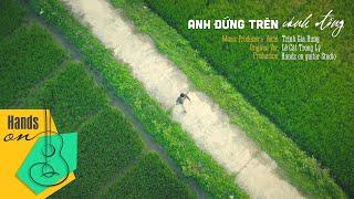 Anh đứng trên cánh đồng - Lê Cát Trọng Lý | COVER. by Trịnh Gia Hưng | Mavic 2 Pro 4K