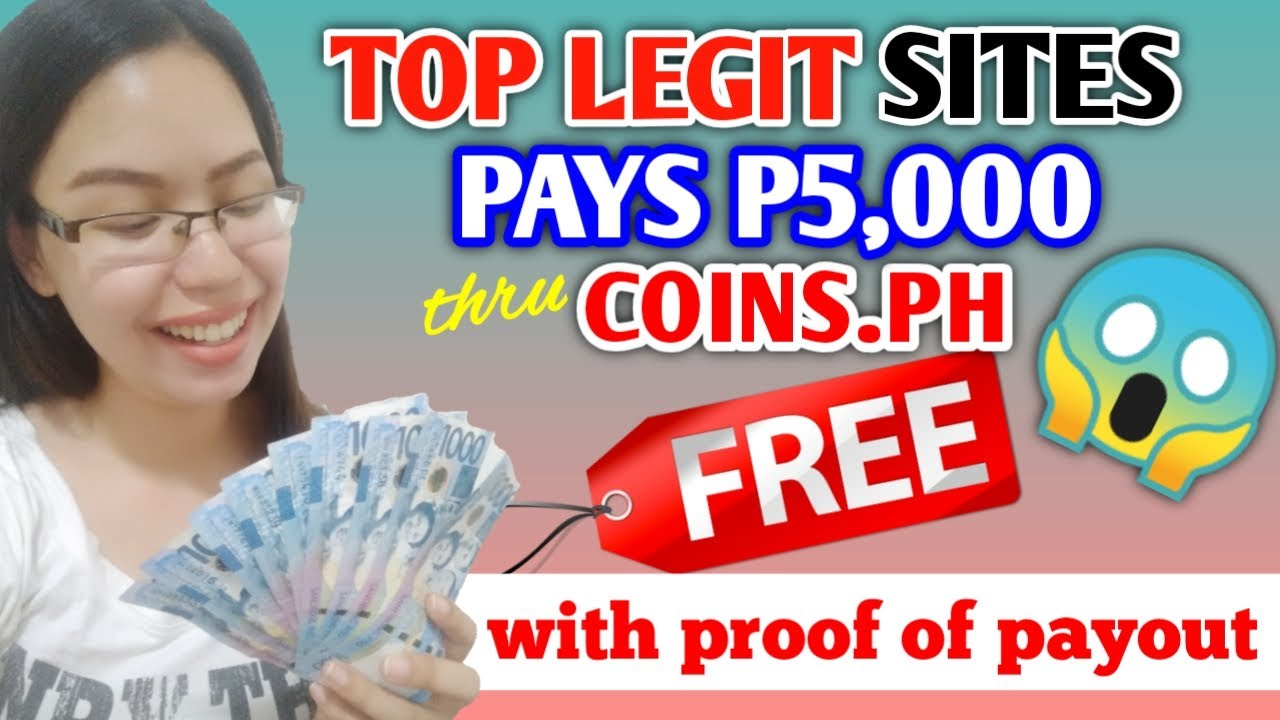 TOP LEGIT SITES that PAYS FREE 5,000 PESOS thru COINS.PH | WALANG PALYA ANG PAYOUT LAHAT MAY PROOF