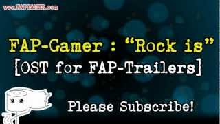 "FAP-Gamer : ""Rock is"" [OST : FAP-Trailers]"