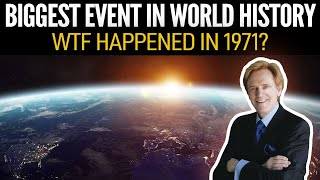 The Biggest Event In World History - WTF Happened in 1971?