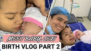 PAINLESS BIRTH VLOG PART 2: WELCOMING BABY LEXI | SINONG KAMUKHA NI LEXI? | DJ Chacha