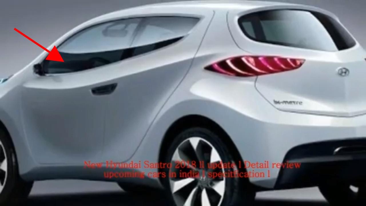 hyundai new car releaseNew Hyundai Santro 2017  18  update l Detail review  upcoming
