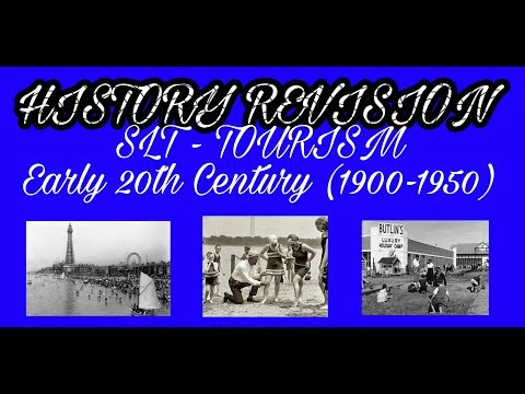 HISTORY REVISION: SLT  TOURISM  Early 20th Century 19001950