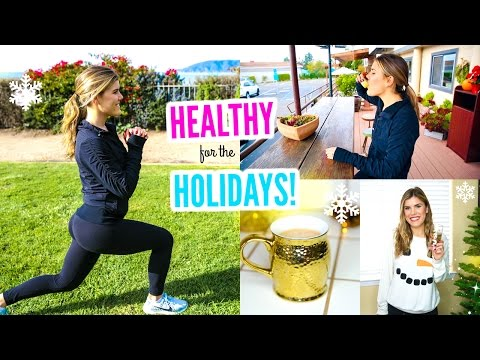 How To Stay Healthy During the Holidays! Fitness Tips + Simple Recipes!
