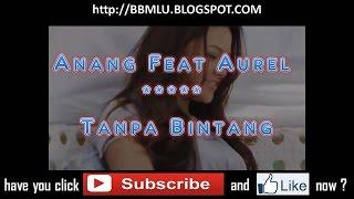 Video AnangFeatAurel - TanpaBintang (LIRIK)   OFFICIAL LYRIC VIDEO @LIRIKMUSIK10 download MP3, 3GP, MP4, WEBM, AVI, FLV Juli 2018