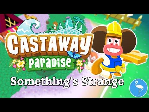 Playing Anim... Castaway Paradise || Something's Strange... |