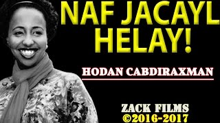 [5.01 MB] HODAN ABDIRAHMAN ┇ NAF JACAYLKU HELAY ᴴᴰ ┇LYRICS ©2016-2017