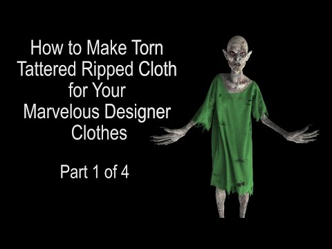 Marvelous Designer 5 Tutorials - Part 1: How to make Torn Tattered Ripped Zombie Clothes