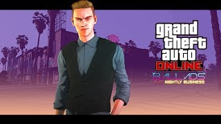 GTA Online: Ballads and Nightly Business Trailer