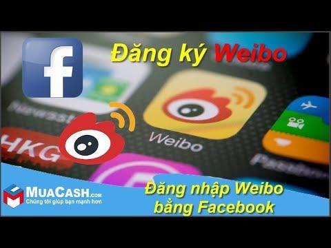 [Hướng dẫn] – Cách đăng nhập Weibo bằng Facebook| MuaCash