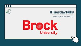Webinar 6: Brock University (Part 2) | #TuesdayTalks - August 11th, 2020