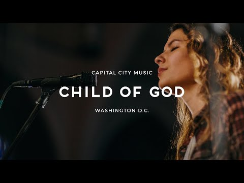 Child of God (ft. Rachel Jacques) - Live from Washington, DC