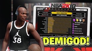 THE NEW DEMIGOD BUILD - BEST POINT GUARD BUILD IN THE GAME - NBA 2K18
