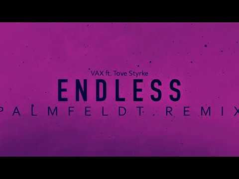 Vax Endless Ft Tove Styrke Palmfeldt Remix