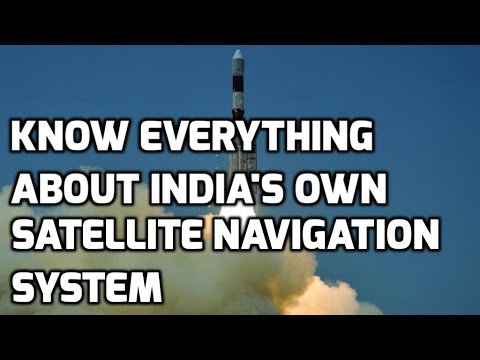 INDIA OWN SATELLITE NAVIGATION SYSTEM: TOP 5 FACTS