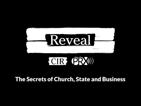 Reveal: The Secrets of Church, State and Business (full-length podcast)