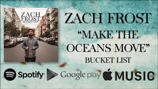 Watch Zach Frost Make The Oceans Move video