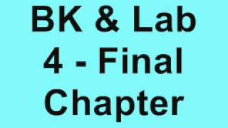 BK & Lab 4 - Final Chapter