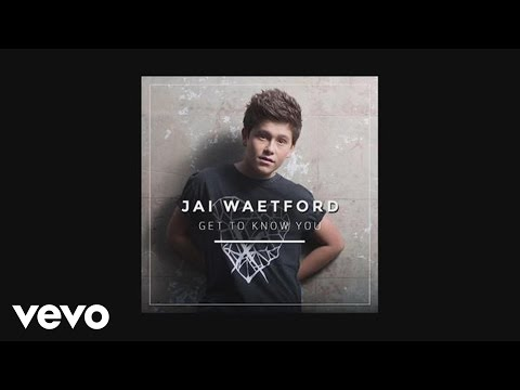 Jai Waetford - Get to Know You (Audio)