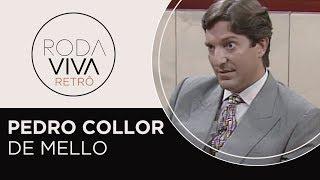 Roda Viva | Pedro Collor de Mello | 1992