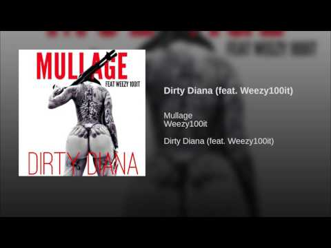 Dirty Diana (feat. Weezy100it)