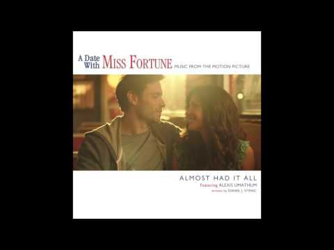 """Almost Had It All (from """"A Date With Miss Fortune"""") - Theatrical Version"""