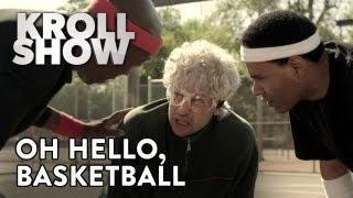 Kroll Show - Oh, Hello - Basketball