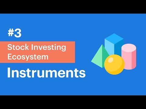 Instruments (Different ways to invest money) | Video 3 of Stock Investing Ecosystem Series