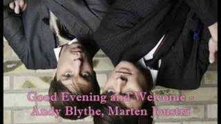 Good Evening and Welcome - Andy Blythe, Marten Joustra