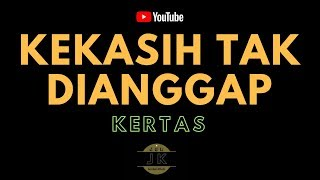 KERTAS BAND - KEKASIH YANG TAK DIANGGAP _ KARAOKE POP INDONESIA _ TANPA VOKAL _ LIRIK