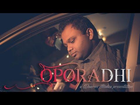 Oporadhi | Ankur Mahamud Feat Arman Alif | Bangla New Song 2018 | Daeron Studios | in 4K