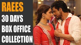 raees 30 days 4th weekend box office collection   shahrukh khan   mahira khan   nawazuddin