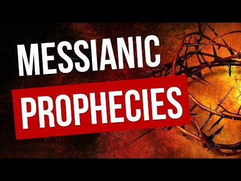 Messianic Prophecies - What Are They?