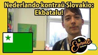 Nederlando kontraŭ Slovakio: Ekbatalu!