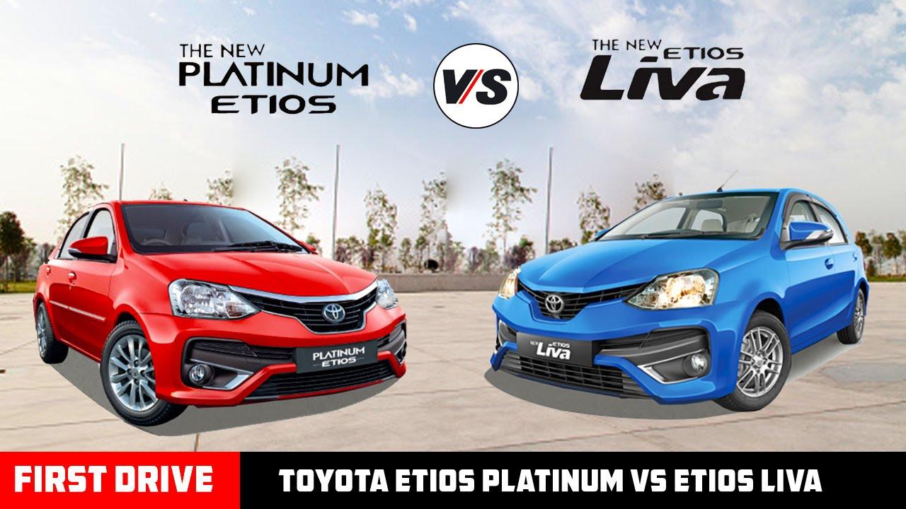 New Toyota Etios Platinum Vs Etios Liva Quick Comparison