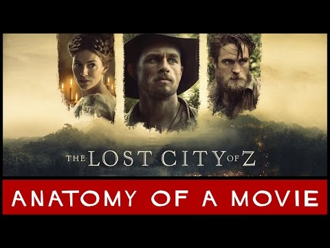 The Lost City Of Z Review | Anatomy of a Movie