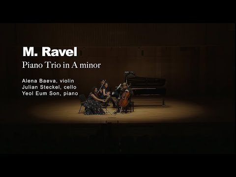 M. Ravel: Trio for Piano, Violin and Cello | Alena Baeva · Julian Steckel · Yeol Eum Son