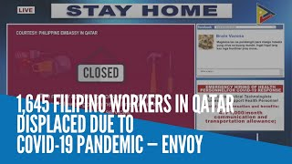 1,645 Filipino workers in Qatar displaced due to COVID-19 pandemic — envoy