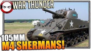 War Thunder - M4 105 Sherman! (War Thunder Gameplay)