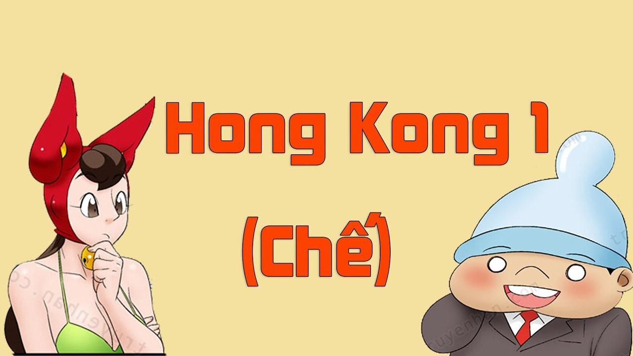 Nhạc Chế Cười Chảy Nước Mắt - Hong Kong 1 Chế (Vanh Leg Chế)