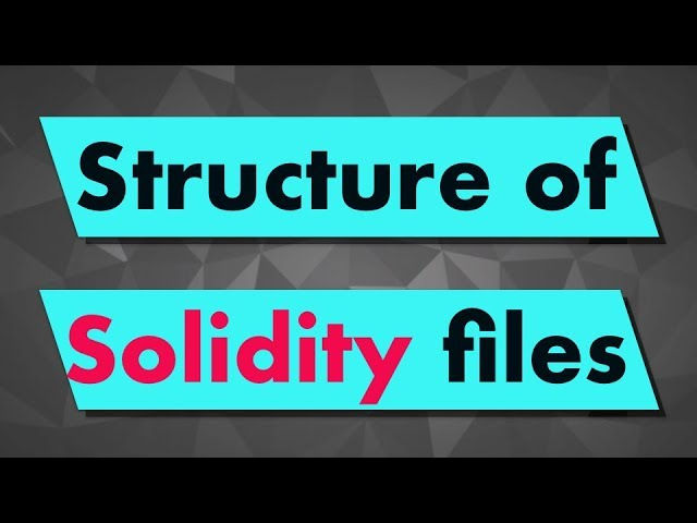 Solidity Tutorial: Structure of Smart contract