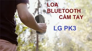 Trên tay Loa Bluetooth LG PK3 kháng nước và chơi nhạc tới 12 tiếng
