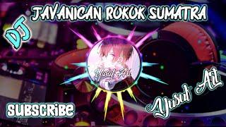 Download Lagu Javanican Rokok Sumatra DJ versi baru    Fake living mp3