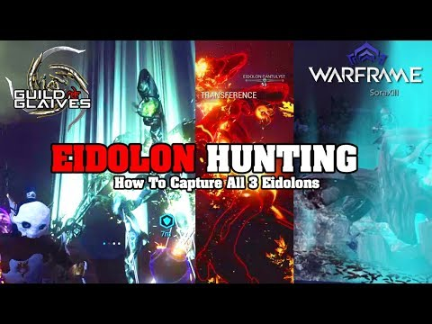 WARFRAME: EIDOLON HUNTING How to Capture All 3 Eidolons