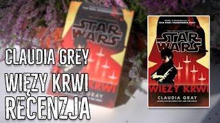 Kolejna dobra książka z nowego kanonu! - WIĘZY KRWI [Claudia Grey]
