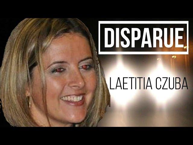 LA DISPARITION DE LAETITIA CZUBA