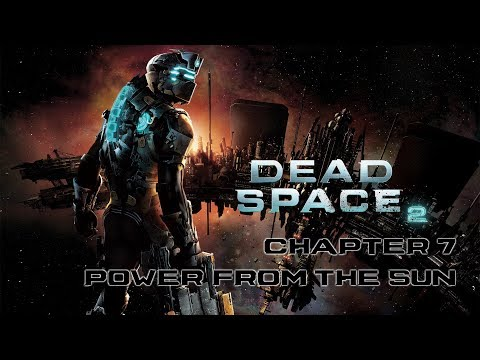 Dead Space 2 playthrough - Chapter 7: Power from the Sun